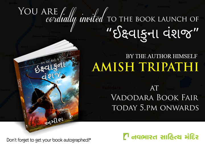 You are cordially invited to the book launch of  'ઇક્ષ્વાકુના વંશજ' By the author himself Amish - The Official Fanpage at Vadodara Book Fair, Navlakhi Ground, today 5.pm onwards. Don't forget to get your book autographed!*   #BookLaunch #Mythology #NavbharatSahityaMandir #Reading #Books