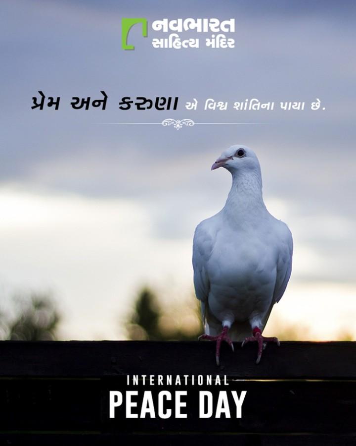 પ્રેમ અને કરુણા એ વિશ્વ શાંતિના પાયા છે. #WorldPeaceDay #InternationalPeaceDay #PeaceDay #PeaceDay2019 #NavbharatSahityaMandir #ShopOnline #Books #Reading #LoveForReading #BooksLove #BookLovers