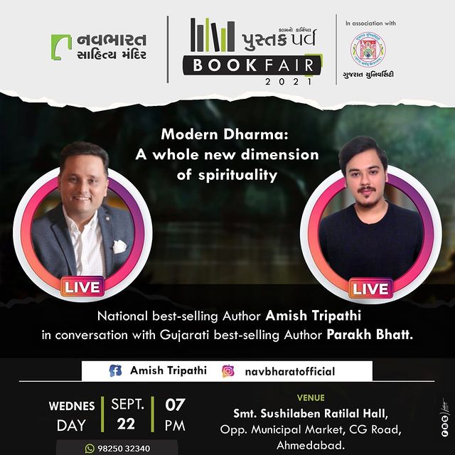 National best-selling @authoramish Tripathi in conversation with Gujarati best-selling Author @i_am_parakh at 7 pm on 22nd September, 2021.   Venue: Smt. Sushilaben Ratilal Hall, Opp. Municipal Market, C.G.Road, Navrangpura, Ahmedabad.   Note: Amish is in London right now. That's why Parakh Bhatt will be joining LIVE on instagram and Facebook account from Ahmedabad.  Special Thanks: @fds_fortune_designing_studio @hi.manshu7224 @i.m.kishan_   #bookfair #ahmedabad #navbharatsahityamandir #literature #romance #thriller #crime #suspense #books #mythology #children #history #mystery #politics #biography #selfhelp #inspirational #motivational #carnival #gujarat #readers